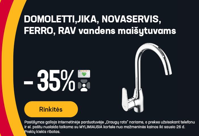 DOMOLETTI,JIKA, NOVASERVIS, FERRO, RAV vandens maišytuvams -35%