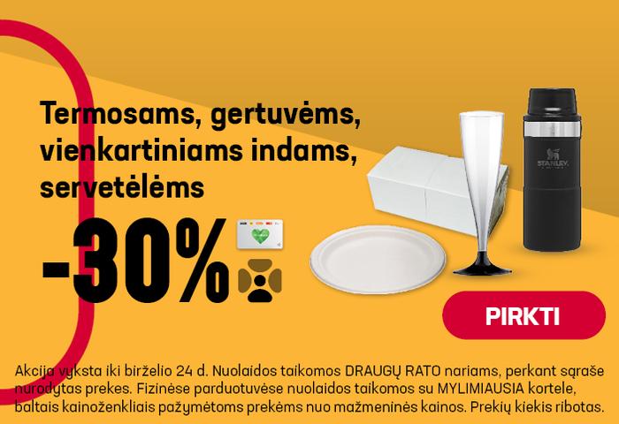 Termosams, gertuvėms, vienkartiniams indams, servetėlėms-30%