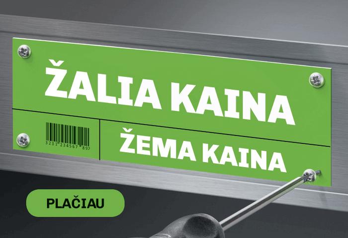 Žalia kaina – žema kaina!