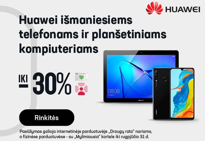 Huawei išmaniesiems telefonams ir planšetiniams kompiuteriams iki -30 %