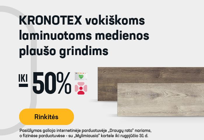 KRONOTEX vokiškoms laminuotoms medienos plaušo grindims iki -50 %