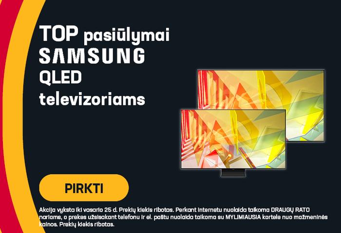 TOP PASIŪLYMAI SAMSUNG QLED televizoriams!