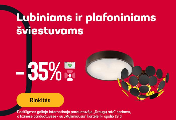 Lubiniams ir plafoniniams šviestuvams -35 %