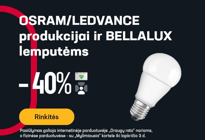 OSRAM/LEDVANCE produkcijai ir BELLALUX lemputėms -40 %