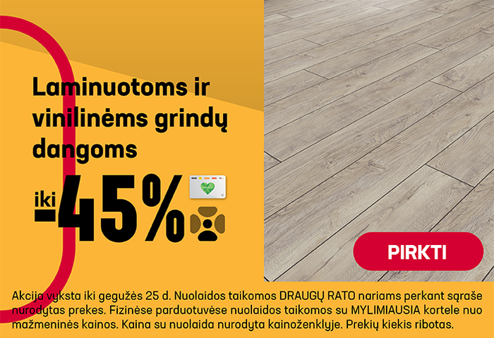 Laminuotoms ir vinilinėms grindų dangoms iki –45%