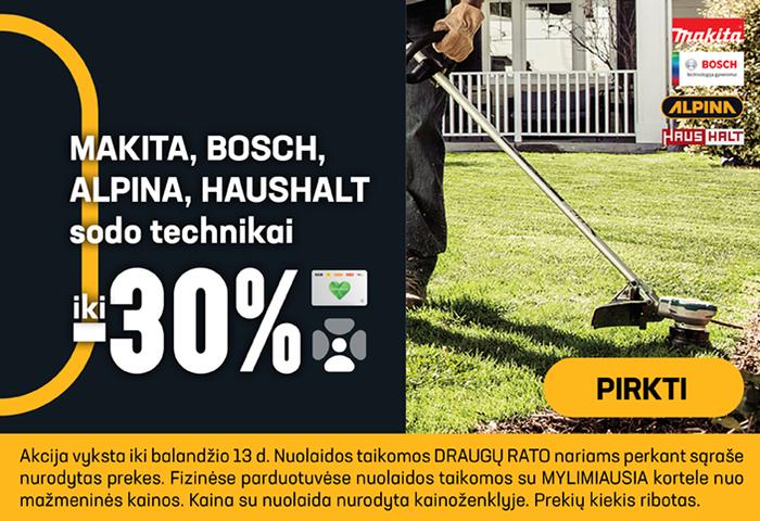 MAKITA, BOSCH, ALPINA, HAUSHALT sodo technikai iki -30 %