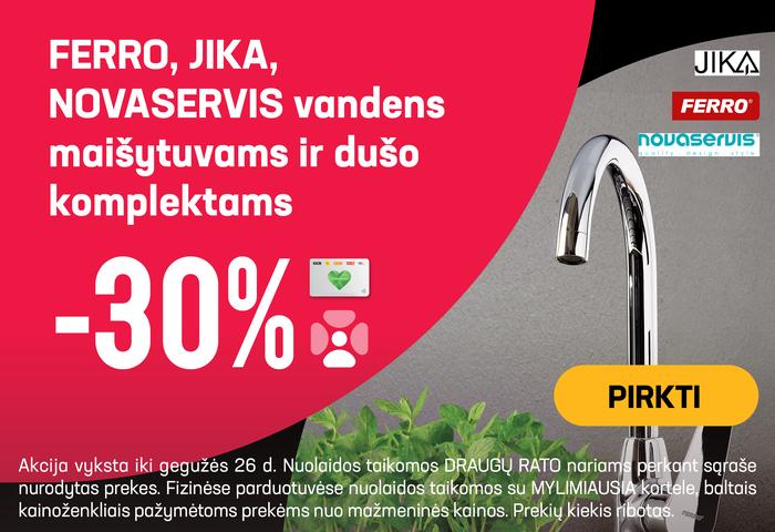 FERRO, JIKA, NOVASERVIS vandens maišytuvams ir dušo komplektams -30 %