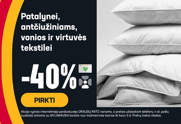 Patalynei, antčiužiniams,vonios ir virtuvės tekstilei -40 %