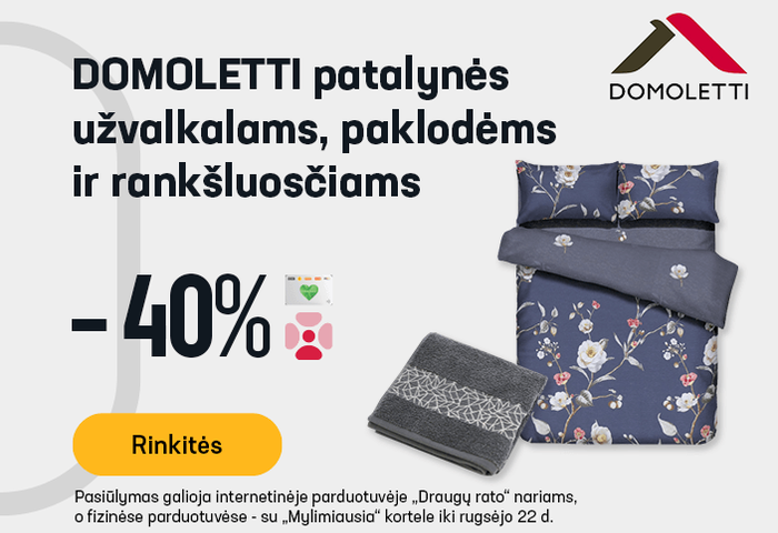 DOMOLETTI patalynės užvalkalams, paklodėms ir rankšluosčiams -40 %