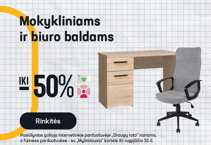 Mokykliniams ir biuro baldams iki -50 %