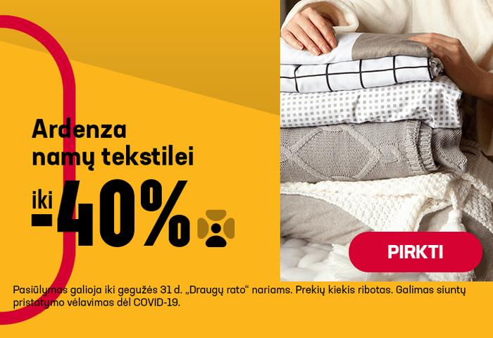 Iki -40% Ardenza namų tekstilei