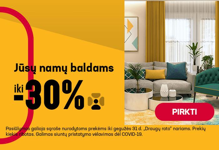 Iki -30% jūsų namų baldams