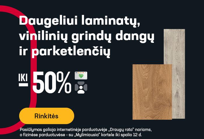 Daugeliui laminatų, vinilinių grindų dangų ir parketlenčių iki -50 %