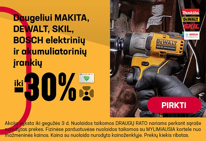 Daugeliui MAKITA, DEWALT, SKIL, BOSCH elektrinių ir akumuliatorinių įrankių iki –30 %
