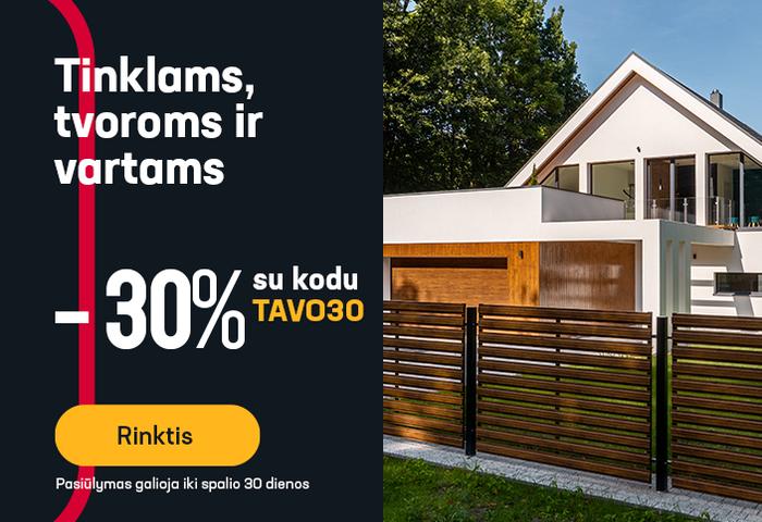 Tinklams, tvoroms ir vartams -30 % su nuolaidos kodu: TAVO30