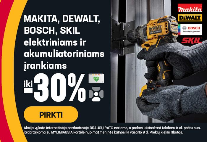 MAKITA, DEWALT, BOSCH, SKIL elektriniams ir akumuliatoriniams įrankiams iki -30 %