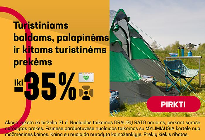 Turistiniams baldams, palapinėms ir kitoms turistinėms prekėms iki –35 %