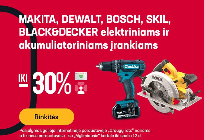 MAKITA, DEWALT, BOSCH, SKIL, BLACK&DECKER elektriniams ir akumuliatoriniams įrankiams iki -30 %