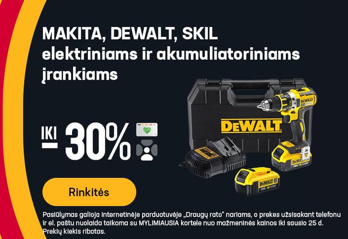 MAKITA, DEWALT, SKIL elektriniams ir akumuliatoriniams įrankiams iki -30%