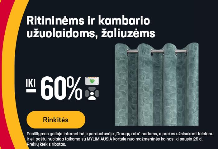 Ritininėms ir kambario užuolaidoms, žaliuzėms iki -60%