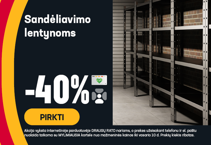 Sandėliavimo lentynoms -40 %
