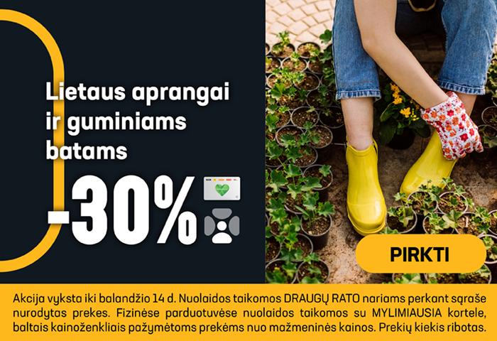 Lietaus aprangai ir guminiams batams -30 %