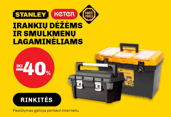 FORTE TOOLS, STANLEY, KETTER įrankių dėžėms ir smulkmenų lagaminėliams iki -40 %