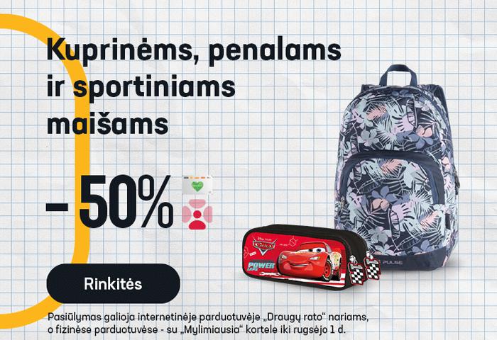 Kuprinėms, penalams ir sportiniams maišams -50 %