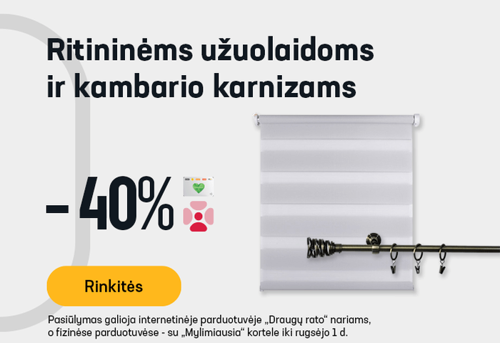 Ritininėms užuolaidoms ir kambario karnizams -40 %