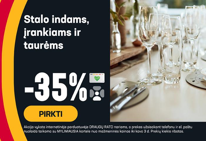 Stalo indams, įrankiams ir taurėms -35 %