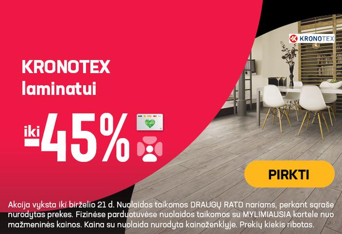 KRONOTEX laminatui iki - 45 %