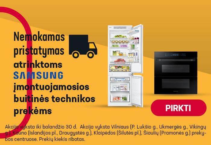 Nemokamas pristatymas atrinktoms SAMSUNG įmontuojamosios buitinės technikos prekėms