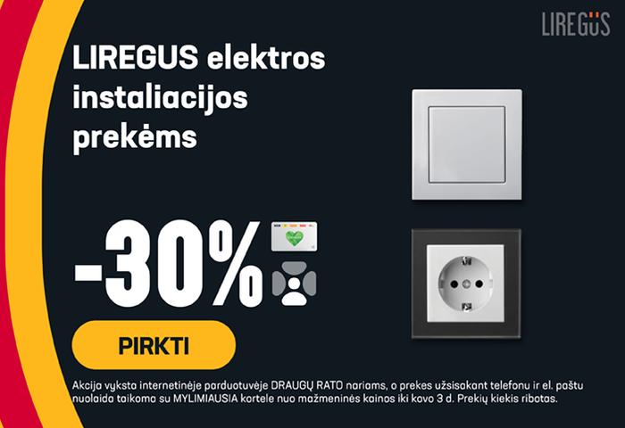 LIREGUS elektros instaliacijos prekėms -30 %