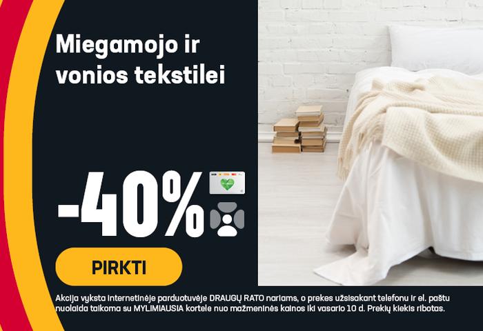 Miegamojo ir vonios tekstilei -40 %