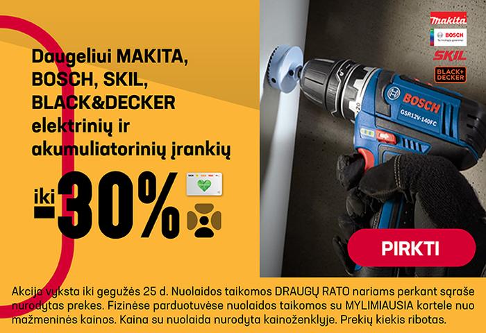 Daugeliui MAKITA, BOSCH, SKIL, BLACK&DECKER elektrinių ir akumuliatorinių įrankių iki –30%
