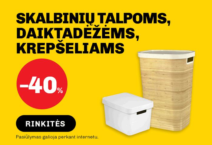 Skalbinių talpoms, daiktadėžėms, krepšeliams -40 %