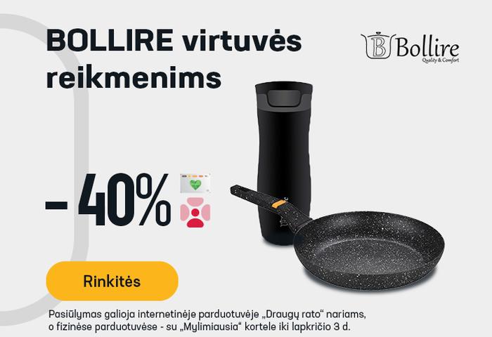 BOLLIRE virtuvės reikmenims -40 %