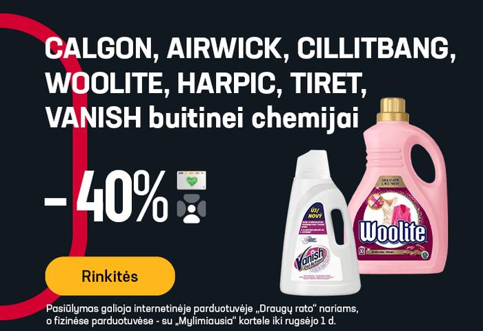 CALGON, AIRWICK, CILLITBANG, WOOLITE, HARPIC, TIRET, VANISH buitinei chemijai -40 %