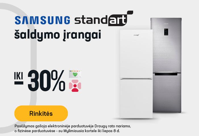 SAMSUNG ir STANDART šaldymo įrangai iki -30 %