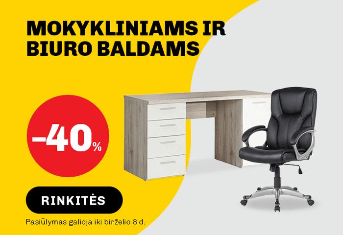 Mokykliniams ir biuro baldams -40 %