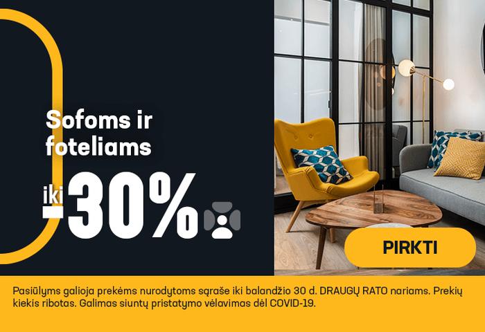 Iki -30% sofoms ir foteliams