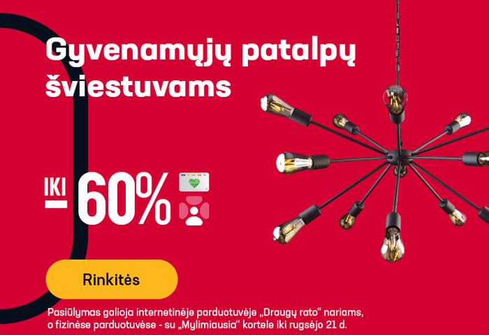 Gyvenamųjų patalpų šviestuvams iki -60 %