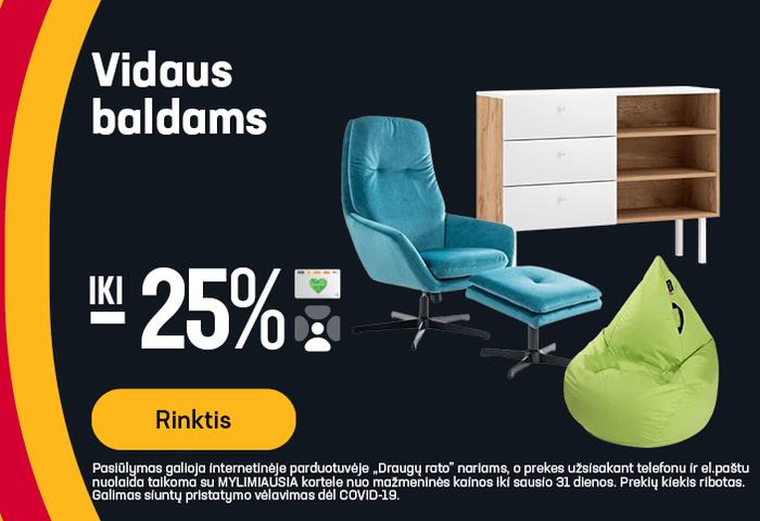 Iki -25% vidaus baldams