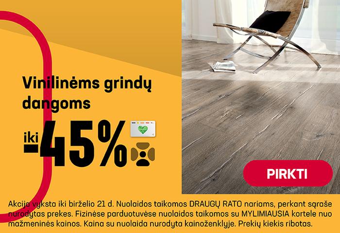 Vinilinėms grindų dangoms iki –45 %