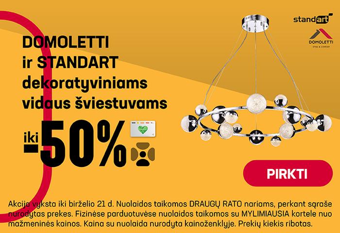 DOMOLETTI ir STANDART dekoratyviniams vidaus šviestuvams iki –50 %