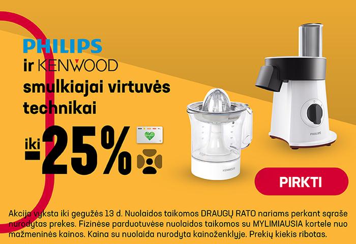 PHILIPS ir KENWOOD smulkiajai virtuvės technikai iki -25 %