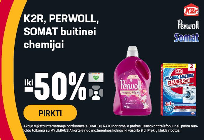 K2R, PERWOLL, SOMAT buitinei chemijai iki -50 %