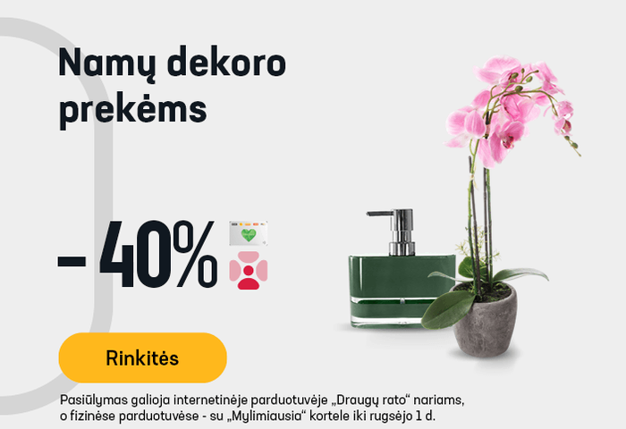 Namų dekoro prekėms -40 %