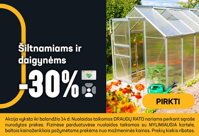 Šiltnamiams ir daigynėms -30 %